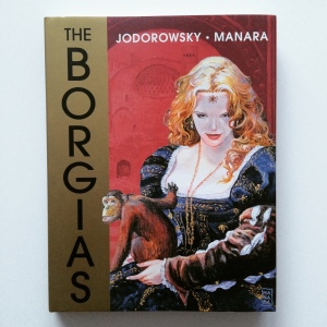 Alejandro Jodorowsky & Milo Manara The Borgias (2014)