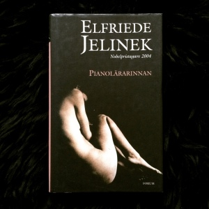 Elfriede Jelinek Pianolärarinnan (1983)