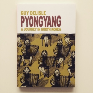 Guy Delisle Pyongyang A Journey in North Korea (2004)