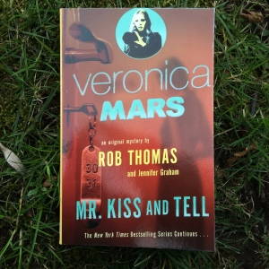 Rob Thomas & Jennifer Graham Veronica Mars Mr. Kiss and Tell (2015)