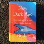 James Bridle New Dark Age Technology and the End of the Future (2018)