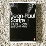Jean-Paul Sartre Huis Clos and Other Plays (1944-1951)