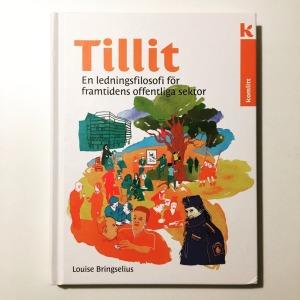 Louise Bringselius Tillit - En ledningsfilosofi för framtidens offentliga sektor (2018)