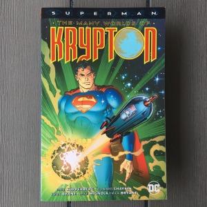 Paul Kupperberg, Howard Chaykin, John Byrne, Mike Mignola, Rick Bryant et al Superman The Many Worlds of Krypton (1971-19872018)